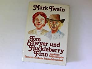Tom Sawyer und Huckleberry Finn. Ins Dt.: Twain, Mark: