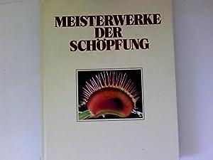 Meisterwerke der Schöpfung. hrsg. in Zusammenarbeit mit: Griehl, Klaus: