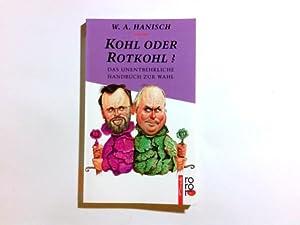 Kohl oder Rotkohl? : das unentbehrliche Handbuch: Hanisch, Wolf Alexander: