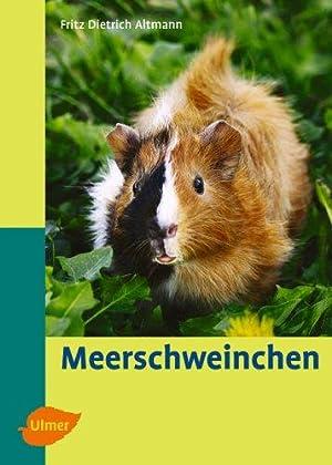 Meerschweinchen : Verhalten, Ernährung, Pflege. von Dietrich: Altmann, Fritz Dietrich