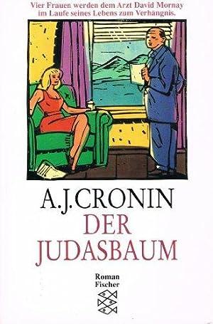 Der Judasbaum : Roman. A. J. Cronin.: Cronin, Archibald J.: