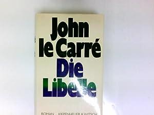 Die Libelle : Roman. John le Carré.: Le Carré, John: