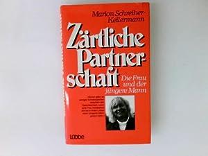 Zärtliche Partnerschaft : d. Frau u.d. jüngere: Schreiber-Kellermann, Marion: