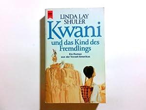 Kwani und das Kind des Fremdlings : Shuler, Linda Lay: