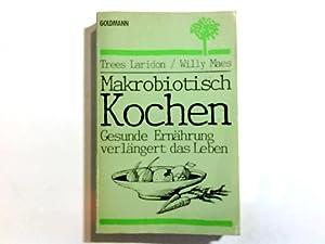 Makrobiotisch kochen : gesunde Ernährung verlängert d.: Laridon, Trees und