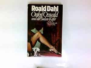 Onkel Oswald und der Sudan-Käfer : e.: Dahl, Roald:
