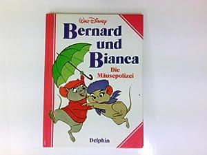 Bernard und Bianca : die Mäusepolizei. erzählt: Disney, Walt: