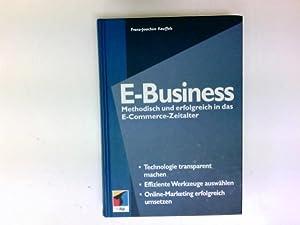 E-Business : methodisch und erfolgreich in das E-Commerce-Zeitalter.: Kauffels, Franz-Joachim: