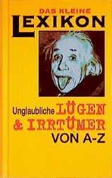 Lügen & Irrtümer von A - Z.: Geiss, Heide Marie
