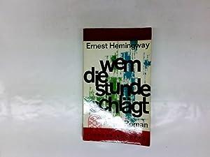 Wem die Stunde schlägt : Roman. Aus: Hemingway, Ernest und