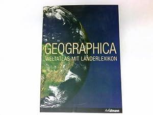 Geographica : Weltatlas mit Länderlexikon. Übers.: Gabriele: Cheers, Gordon: