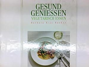 Vegetarisch essen Barbara Rias-Bucher. [Red.: Elisabeth Lange: Rias-Bucher, Barbara, Christian
