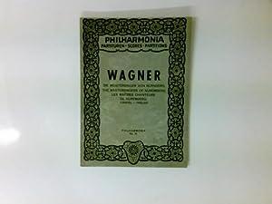 Die Meistersinger von Nürnberg, The Mastersingers of: Wagner, Richard: