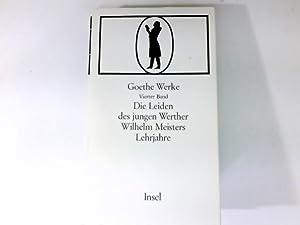 Goethe Werke Vierter Band: Die Leiden des: Goethe, Johann Wolfgang