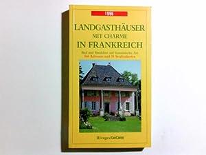 Landgasthäuser mit Charme in Frankreich 1996: Beaumont, Jean de,