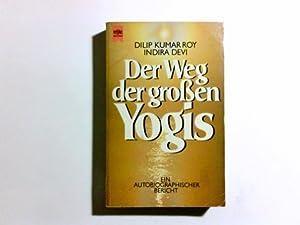 Der Weg der grossen Yogis : [e.: Roy, Dilip Kumar