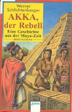 Akka, der Rebell : eine Geschichte aus: Schlichtenberger, Werner: