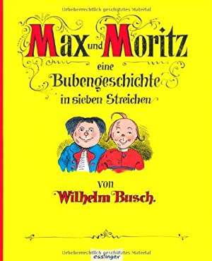 Max und Moritz: Eine Bubengeschichte in sieben: Busch, Wilhelm: