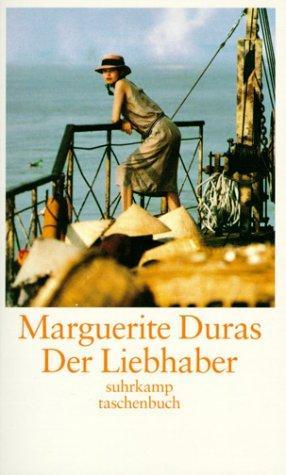 Der Liebhaber. Aus dem Franz. von Ilma: Duras, Marguerite: