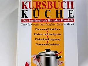 Kursbuch Küche : das Standardwerk für jeden: Gergely, Stefan M.: