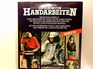 Die schönsten Handarbeiten. Band 3. : schicke