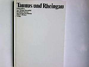 Taunus und Rheingau. fotogr. von. Mit e.: Rosenfeld, Michael: