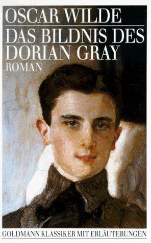Das Bildnis des Dorian Gray : Roman.: Wilde, Oscar und