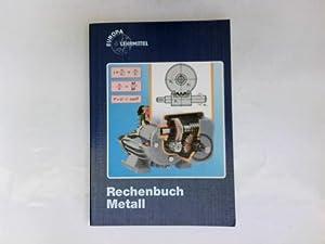 Rechenbuch Metall. Teil: [Hauptbd.].
