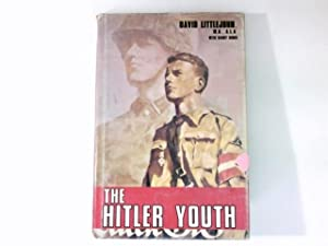 The Hitler Youth : A history of: Littlejohn, David: