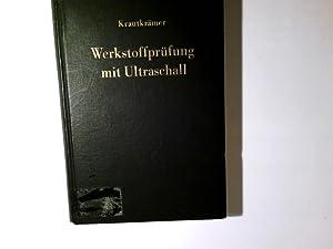 Werkstoffprüfung mit Ultraschall. ; Herbert Krautkrämer. Unter: Krautkrämer, Josef, Herbert