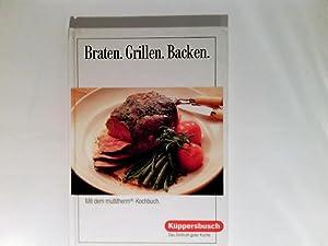 Ideen zum Braten, Grillen und Backen.: Gisela Knutzen, Projektleitung: