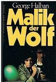 Malik der Wolf : Roman.: Halban, George: