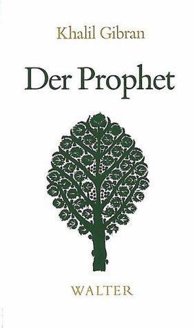 Der Prophet : [neue Übersetzung]. Khalil Gibran.: ǦibrÄ�n, ǦibrÄ�n á
