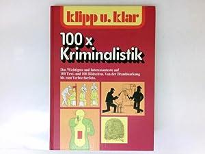 Klipp und klar 100 x Kriminalistik : Huby, Felix: