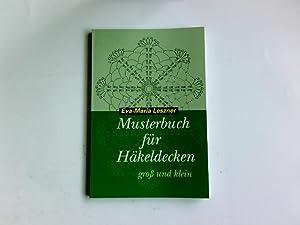 Musterbuch für Häkeldecken groß und klein: Eva-Maria Leszner:
