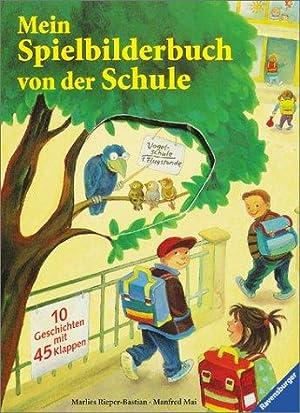 Mein Spielbilderbuch von der Schule : [10: Mai, Manfred, Marlies