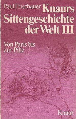 Knaurs Sittengeschichte der Welt. - Von Paris: Frischauer, Paul: