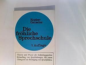 Die fröhliche Sprechschule : Theorie u. Praxis: Rösler, Alfred und
