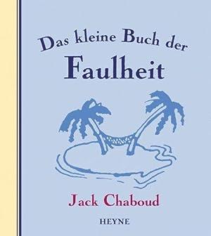 Das kleine Buch der Faulheit. Jack Chaboud.: Chaboud, Jack [Hrsg.]: