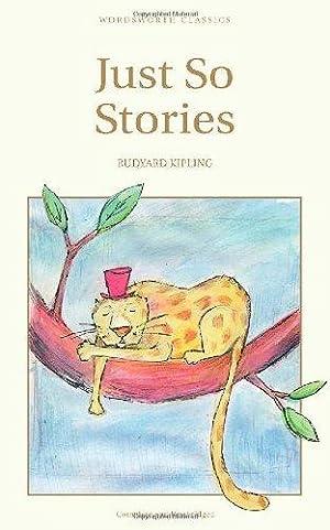 Just So Stories: RUDYARD, KIPLING: