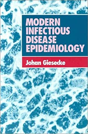 Modern Infectious Disease Epidemiology: Giesecke, Johan: