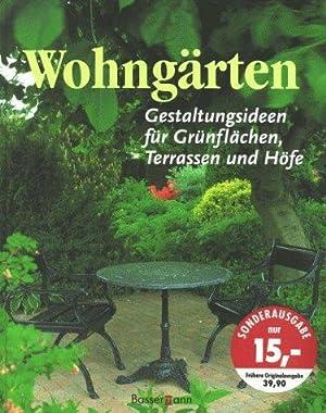 Wohngärten : Gestaltungsideen für Grünflächen, Terassen und: Jantra, Helmut und
