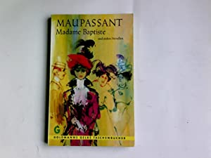 Madame Baptiste und andere Novellen. Übertr. von: Maupassant, Guy de,