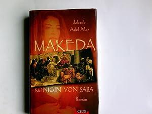 Makeda, Königin von Saba : Roman. Aus: Mar, Jakoub Adol: