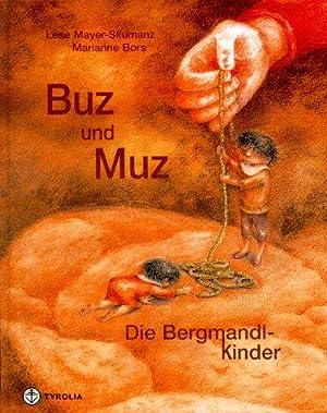 Buz und Muz : die Bergmandlkinder. Ill.: Mayer-Skumanz, Lene und
