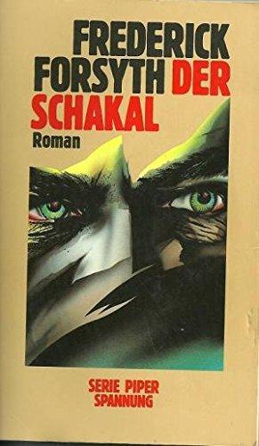Der Schakal : Roman. Aus dem Engl.: Forsyth, Frederick: