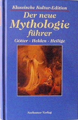 Der neue Mythologieführer : Götter, Helden, Heilige.: Richter, Gert und