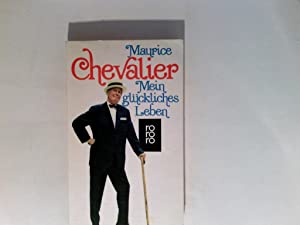 Mein glückliches Leben : Erinnerungen.: Chevalier, Maurice und
