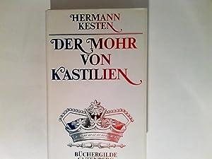Der Mohr von Kastilien : um die: Kesten, Hermann: