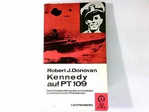 Kennedy auf PT 109 : Das Kriegserlebnis: Donovan, Robert J.